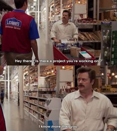 A ron swanson quote I will never say at a hardware store.