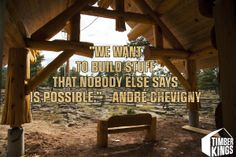 Words to live by from Andre Chevigny. Log Home Living, Log Homes, Utah, Pergola, Outdoor Structures, Ceiling Lights, Log Cabins, House Styles, Dream Homes