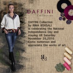 #DAFFINI Collection by #RIMA BOHSALI is celebrating the National #Independence_Day and staying till Saturday #November 26,2016 from 11AM till 7 PM at her place in #Beirut, Ain el tineh, schubert street - Ghazzal building 2nd floor Enjoy the #unique #designs and #pieces_of_art created in this collection and the #cocktail.