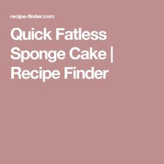 Quick Fatless Sponge Cake | Recipe Finder