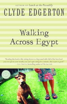 Walking Across Egypt. Clyde Edgerton is another of my favorite authors. This is great southern humor.