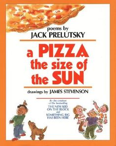 Jack Prelutsky, I love his poems! And I got to meet him at a young writer's conference when I was in 2nd grade!