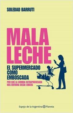 Mala leche by Soledad Barruti - Books Search Engine Ebooks Pdf, Search Engine, Books Online, Cacao, Memes, Chocolate, Kindle, Bedroom Storage, Cob