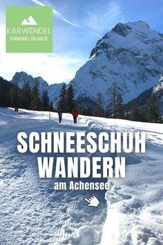 Wohin zum #Schneeschuhwandern am #Achensee ? - diese #Schneeschuhwanderungen lohnen im #Karwendel und #Rofan in #Tirol ✔️ inkl. Hüttentipps ✔️ #winter #outdoor #genuss #wandern #österreich
