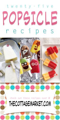 25 Popsicle Recipes // Cool off with a frozen treat! - The Cottage Market