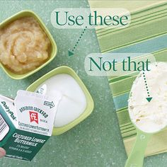 Use applesauce and buttermilk when your recipe calls for vegetable oil, butter or margarine.