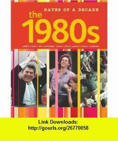 1980s (Dates of a Decade) (9780749682248) Joseph Harris , ISBN-10: 0749682248  , ISBN-13: 978-0749682248 ,  , tutorials , pdf , ebook , torrent , downloads , rapidshare , filesonic , hotfile , megaupload , fileserve