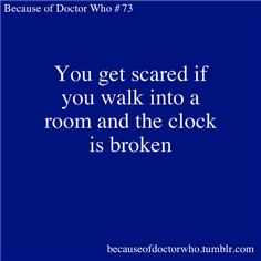 Or rather, if you see a broken clock AND STILL HEAR TICKING.