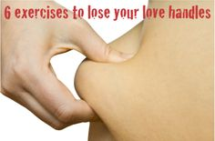6 Exercises to Lose Your Love Handles | Where Women Get Healthy, Happy & Hot!