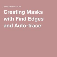 Creating Masks with Find Edges and Auto-trace