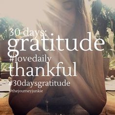 #30daysgratitude challenge! Join me for an amazing month of self-love, thankfulness, and inspiration!