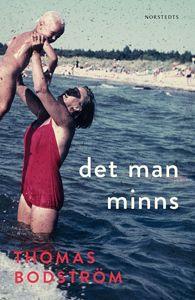 Thomas Bodströms bok Det man minns