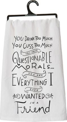 Morals Tea Towel by Primitives by Kathy on Dish Towels, Hand Towels, Tea Towels, Dish Towel Crafts, Craft Gifts, Diy Gifts, Flour Sack Towels, Flour Sacks, Silhouette Cameo Projects