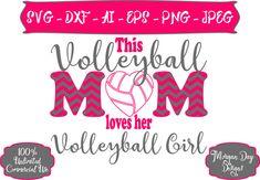 Volleyball Mom Loves Her Volleyball Girl SVG - Volleyballl SVG - Volleyball Mom SVG - Files for Silh