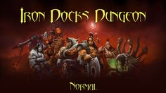 World of Warcraft - Warlords of Draenor - Iron Docks Normal
