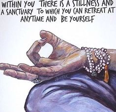 Within you there is a stillness and sanctuary to which you can retreat at any time and be yourself.