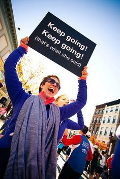 Funniest Running Signs #i: Keep going! Keep going! That's what she said.