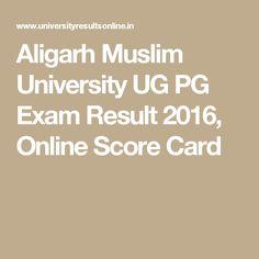 Aligarh Muslim University UG PG Exam Result 2016, Online Score Card