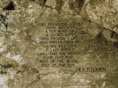 Random Tolkien quote I found carved in a stone in Virginia.  Love the quote.