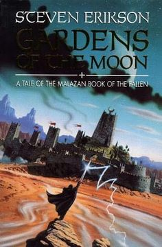 Gardens of the Moon (1999)  (The first book in the Malazan Book of the Fallen series) by Steven Erikson