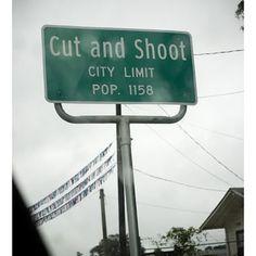 ~J Texas our Texas! I drive through CUT & SHOOT when I go home to BRENHAM