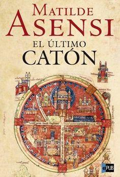El último Catón - Matilde Asensi