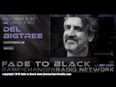 Ep. 599 FADE to BLACK Jimmy Church w/ Del Bigtree, Sean Stone : VAXXED, Buzzsaw : LIVE - #f2b #KGRA Published on Jan 31, 2017 Del Bigtree is the producer of the documentary, VAXXED... when he began investigating the story of the CDC Whistleblower and the fraud perpetrated by the CDC, he soon realized that he had stumbled upon a story of corruption and deception...