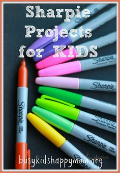 Over 10 ideas for using Sharpie Markers with kids. Some you've never seen before! busykidshappymom.org Sharpie Projects, Sharpie Crafts, Sharpie Art, Sharpie Colors, Sharpie Markers, Marker Crafts, Crafty Kids, Busy Kids, 4 Kids