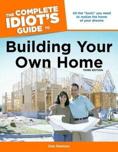 Complete idiots guide to building your own home