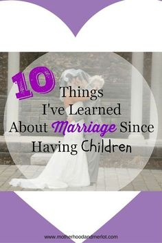 Learned About Marriage Since Having Children