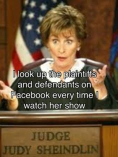 Judge Judy Postsecret... I can't stand that show, but I probably won't be able to resist looking people up now when I see the other court shows :D