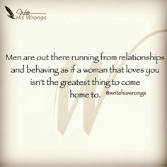 Men running from relationships..