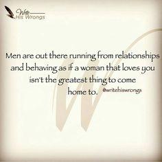 Men running from relationships..