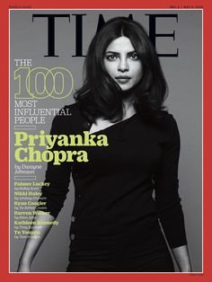 "If her achievements so far somehow haven't made you a fan, Priyanka Chopra is on this year's Time magazine's ""100 Most Influential People"" list and here she is on the cover: 