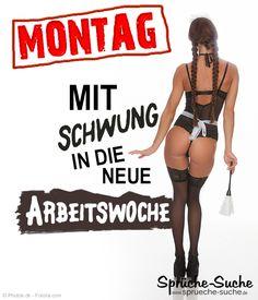MONTAG - Mit Schwung in die neue Arbeitswoche.