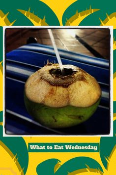 What to Eat Wednesday: Coconuts - Simple Delights