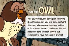 If I lived in Pooh Corner, I'd be Owl! What about you?