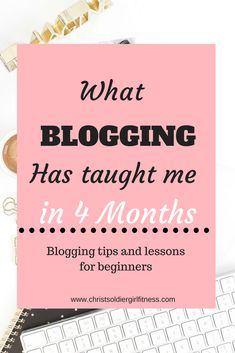 what blogging has taught me in 4 months of consistent blogging. Blogging tips for beginners, blogging lessons, blogging tips, how to start a blog.