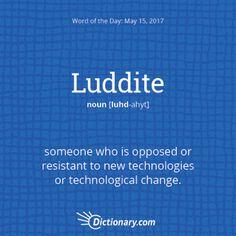 Luddite - Word of the Day | Dictionary.com