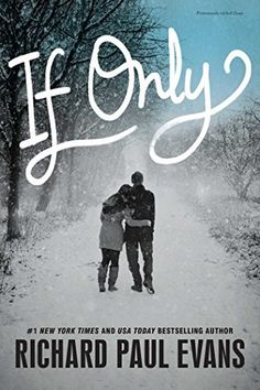 If Only by Richard Paul Evans, http://smile.amazon.com/dp/1481448536/ref=cm_sw_r_pi_dp_Ua0zvb0JS3VZ8