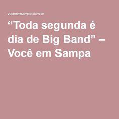 """""""Toda segunda é dia de Big Band"""" – Você em Sampa"""