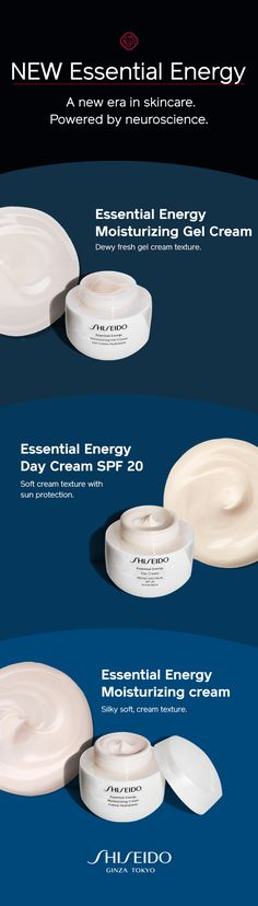 Shiseido's NEW Essential Energy with ReNeura Technology. For deeply hydrated skin.