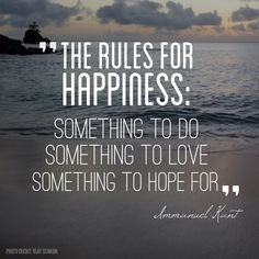 The Rules for Happiness: Immanuel Kant #Quotation #Kant