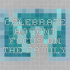 Celebrate Advent - Focus on the Family