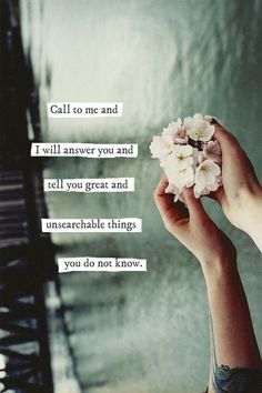 Call to me and I will answer you and tell you great and unsearchable things you do not know. Jeremiah 33:3 Scripture Memorization, Bible Verses, Scriptures, Christ The King, The Lord Is Good, Fathers Love, Spiritual Awareness, Christian Encouragement, Gods Promises