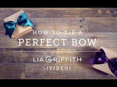 VIDEO: How To Tie The Perfect Bow - Updated!! - Lia Griffith