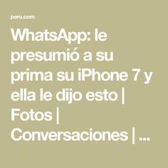WhatsApp: le presumió a su prima su iPhone 7 y ella le dijo esto | Fotos | Conversaciones | App | Viral | Videos | Gif | EPIC Mobile | Epic