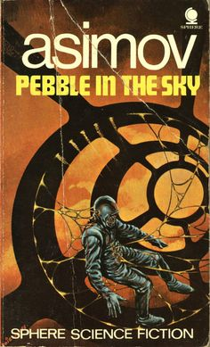 "yo-yo-me: "" Pebble in the Sky by Isaac Asimov. Sphere Cover artist Eddie Jones (by pulpcrush) "" Sci Fi Novels, Fiction Novels, Pulp Fiction, Book Cover Art, Book Art, Book Covers, Classic Sci Fi Books, Arte Tribal, Isaac Asimov"