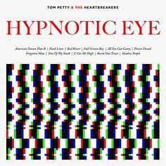 """Tom Petty + the Heartbreakers """"Hypnotic Eye"""""""