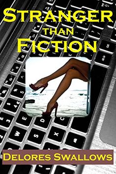 Stranger Than Fiction By: Delores Swallows #Fantasy #Wife #Erotica James  writes a